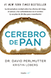 Cerebro de pan (Colección Vital): La devastadora verdad sobre los efectos del trigo, el azúcar y los carbohidratos