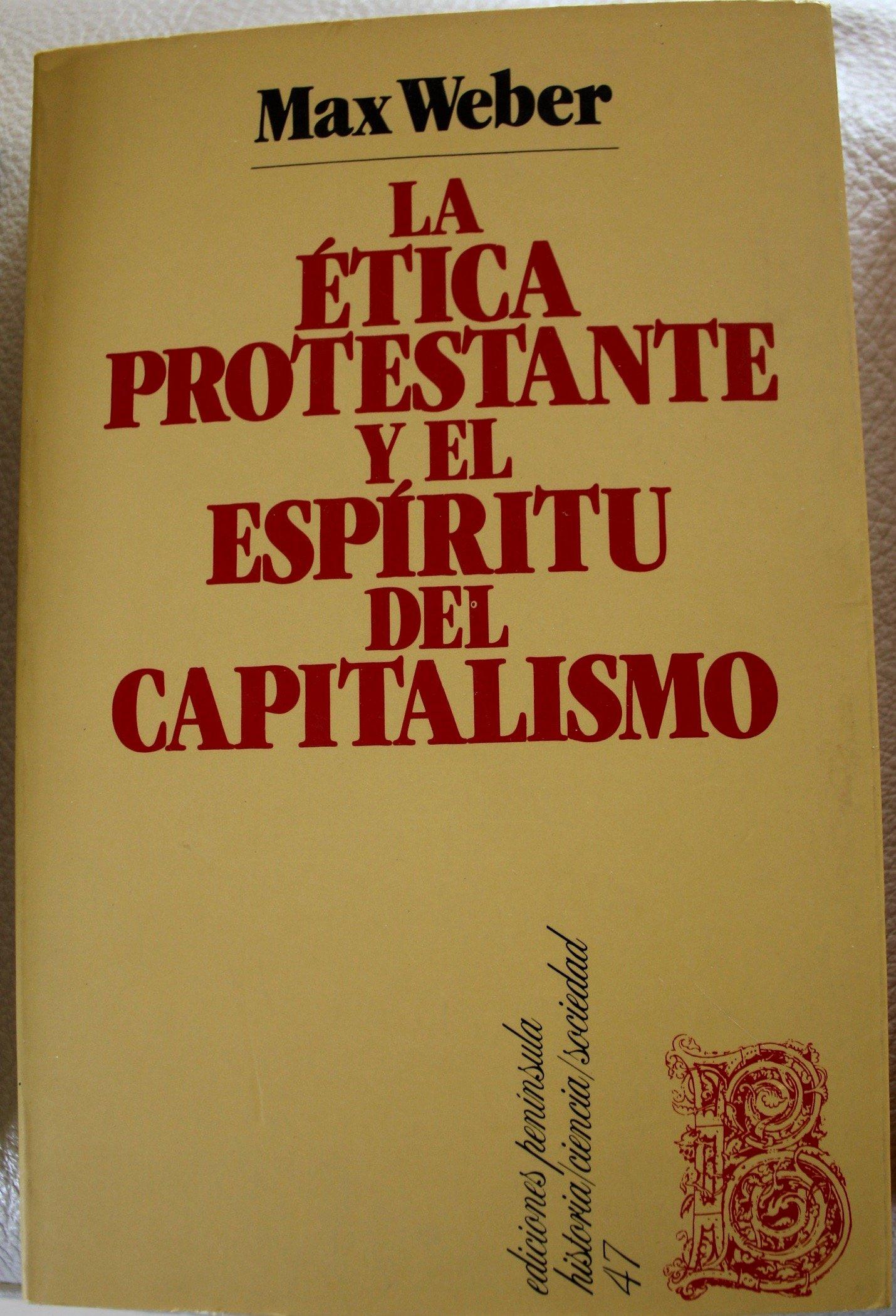 Etica protestante y el espiritu del capitalismo: Amazon.es: Weber Max:  Libros