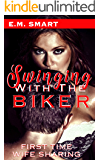 SWINGING WITH THE BIKER: FIRST TIME WIFE SHARING