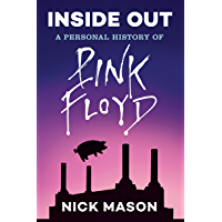 Inside Out: A Personal History of Pink Floyd (Reading Edition): (Rock and Roll Book, Biography of Pink Floyd, Music Book… book cover