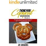 Theme Park Copycat Cookbook: Recipes Inspired by Foods Served at Disneyland & Disney World (Vol. 2)