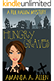 Hungry Graves: A Rue Hallow Mystery
