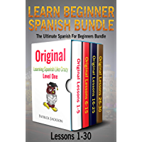 Learn Beginner Spanish Bundle: The Ultimate Spanish for Beginners Bundle: Lessons 1 to 30: From the Original Learning… book cover