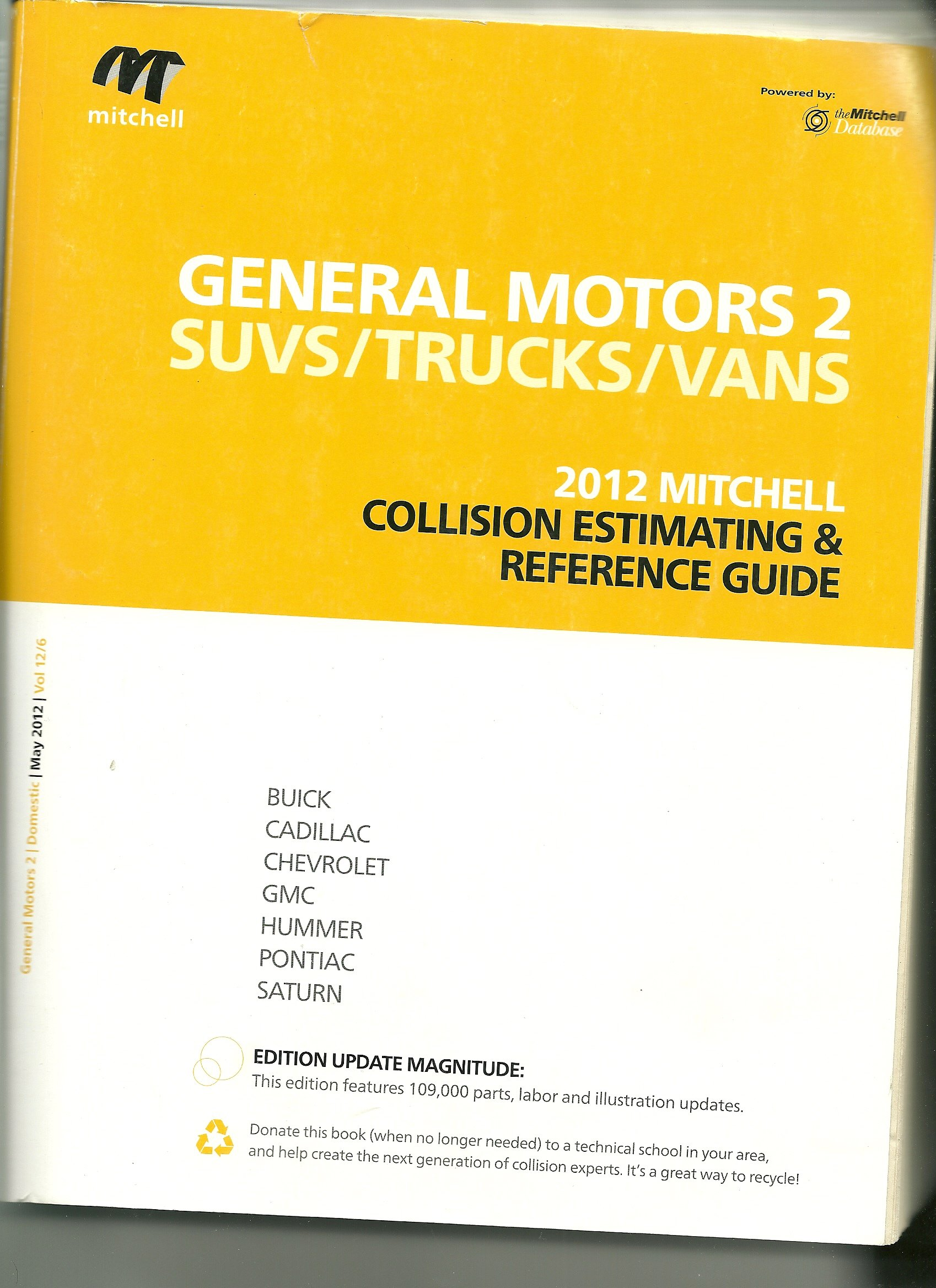General Motors 1 Passenger Cars 2012 Mitchell Collision Estimating & Reference  Guide (2012 Mitchell Collision Estimating & Reference Guide, 12/3):  Mitchell: ...