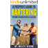 A Prepper's Guide To Bartering: 50 Things To Barter With In A Disaster(Preppers Supplies, Urban Collapse, Natural Disasters, Undergrond bunkers)