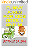 FUNNY JOKES FOR KIDS AGES 11 AND 14.: RIDDLES AND JOKES FOR KIDS TRY NOT TO LAUGH CHALLENGE.