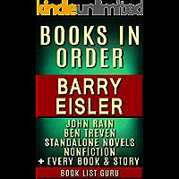 Barry Eisler Books in Order: John Rain series, John Rain short stories, Ben Treven series, Livia Lone books, all short stories, standalone novels and nonfiction. (Series Order Book 55)