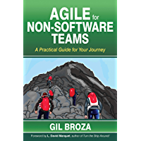 Agile for Non-Software Teams: A Practical Guide for Your Journey (English Edition)