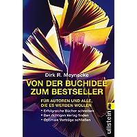 Von der Buchidee zum Bestseller: Für Autoren und alle, die es werden wollen