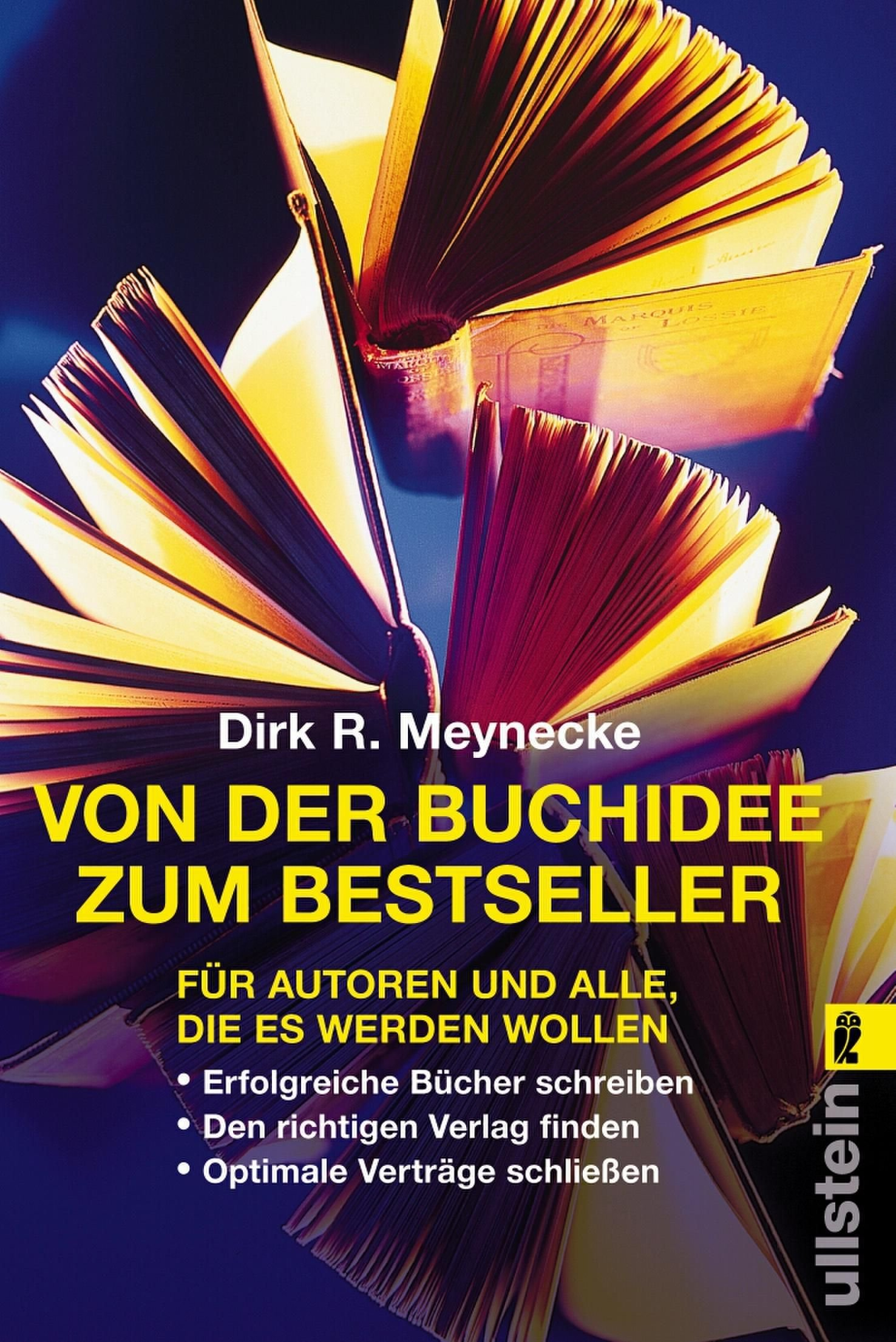 Von der Buchidee zum Bestseller: Für Autoren und alle, die es werden wollen Taschenbuch – 1. Januar 2004 Dirk R Meynecke Ullstein Taschenbuch 3548366872 Verlagswesen
