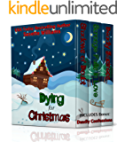DYING FOR CHRISTMAS (Four Christian Cozy Mysteries: Shadows of Doubt, Scrooge Falls in Love, Deadly Business, and Deadly Confessions)