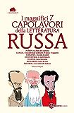 I magnifici 7 capolavori della letteratura russa (eNewton Classici)