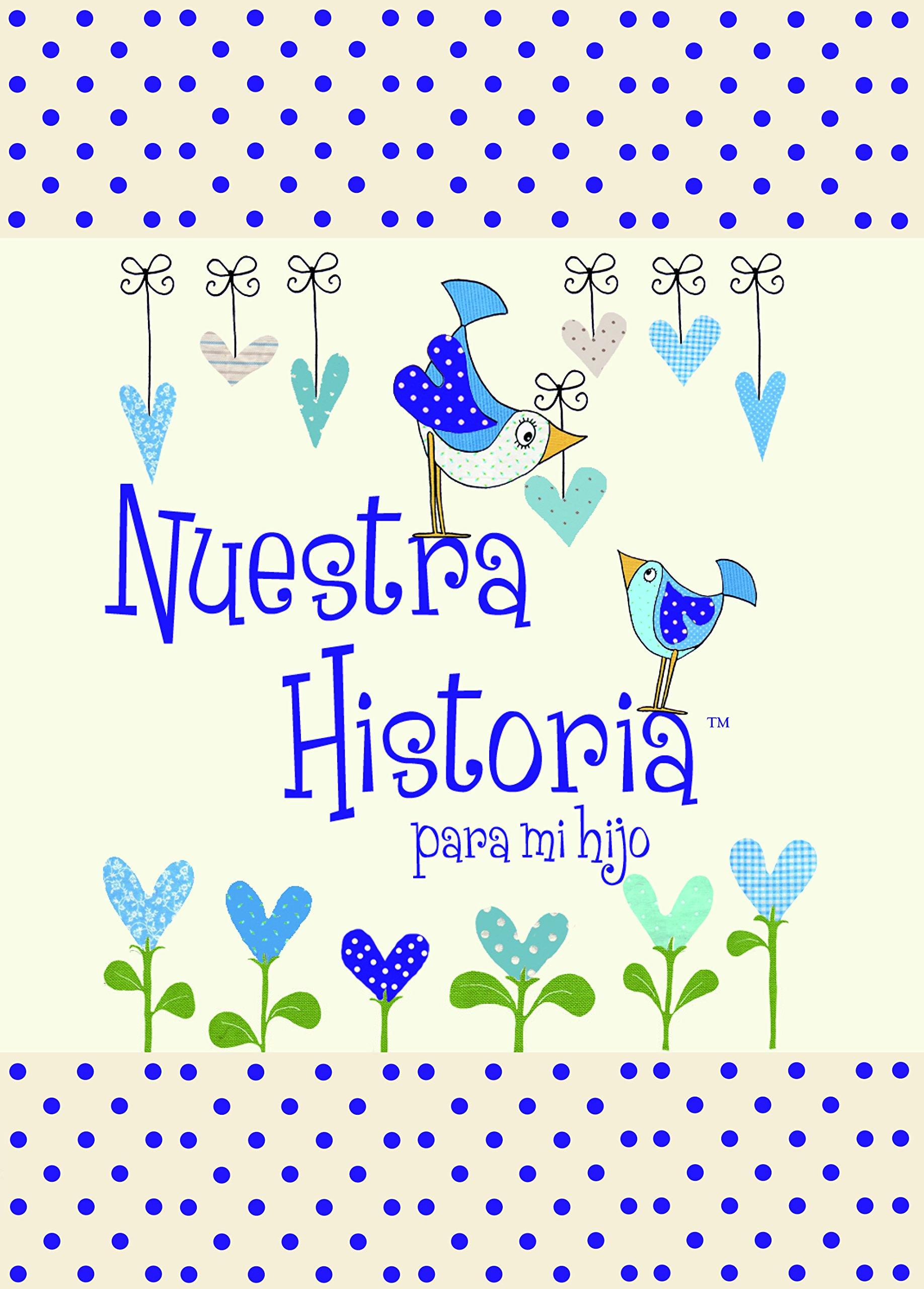 Nuestra Historia - Para Mi Hijo: AA..VV: 9781907048944 ...