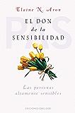 El don de la sensibilidad (PSICOLOGÍA) (Spanish Edition)