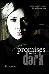 Promises In The Dark: One Woman's Search for Authentic Love Kindle Edition
