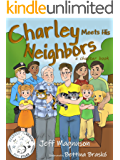 Charley Meets His Neighbors: An early reader, chapter book (Charley, Steven & Stella - Book 2) (English Edition)