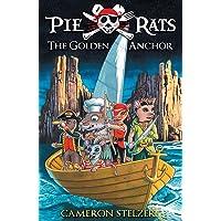 The Golden Anchor: Pie Rats Book 6 (6)