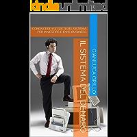 Il Sistema del Denaro: CONOSCERE I SEGRETI DEL SISTEMA PER INVESTIRE E FARE BUSINESS (Motivazione Vol. 1)