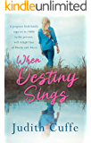 When Destiny Sings: A poignant Irish family saga set in 1960s to the present day (The Evolve Series Book 1)
