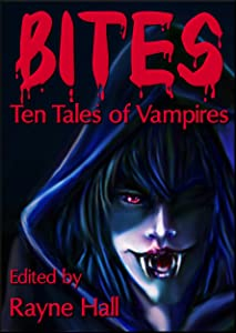 Bites: Ten Tales of Vampires (Ten Tales Fantasy & Horror Stories)
