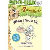 When I Grow Up: Habit 2 (2) (The 7 Habits of Happy Kids)
