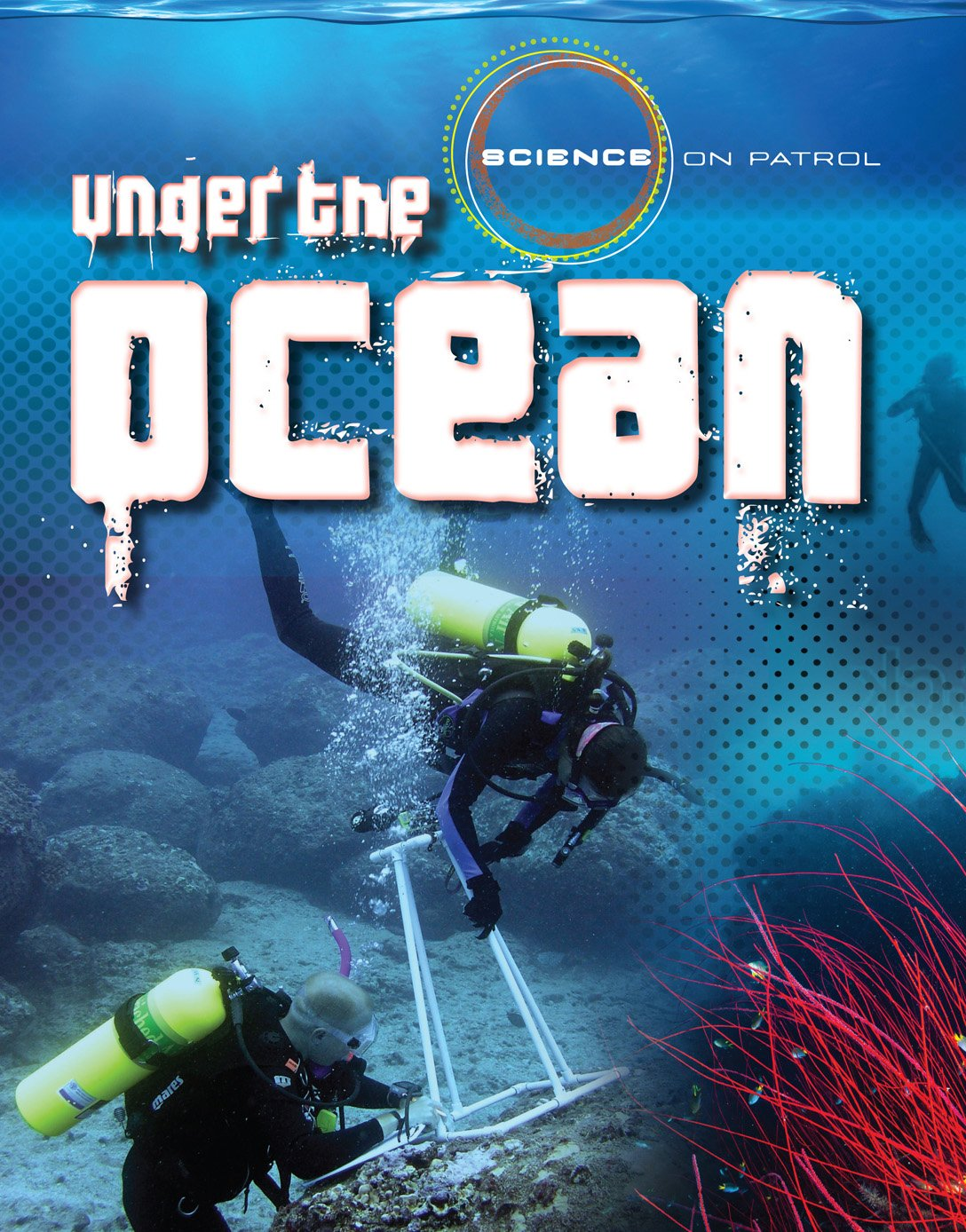 Under the Ocean (Science on Patrol) pdf epub
