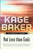 Not Less Than Gods: A Company Novel (The Company Book 10)