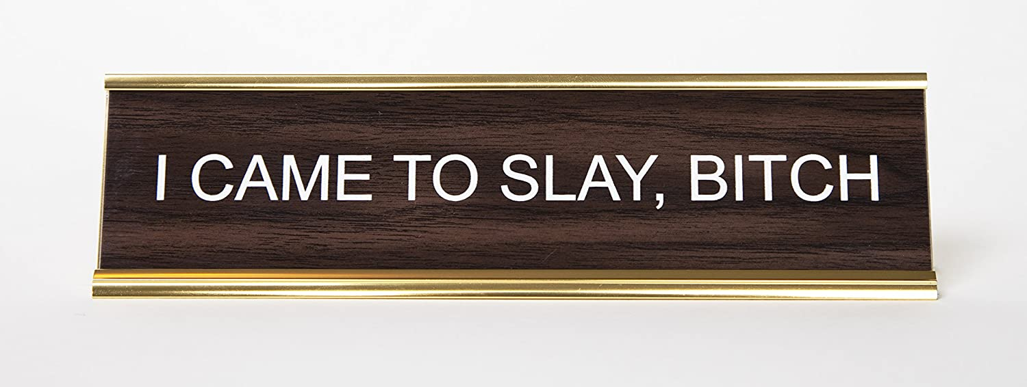 """""""I Came To Slay, Bitch"""" Engraved Office Desk Nameplate/Plaque, 2"""" x 8"""", Brown and Gold"""