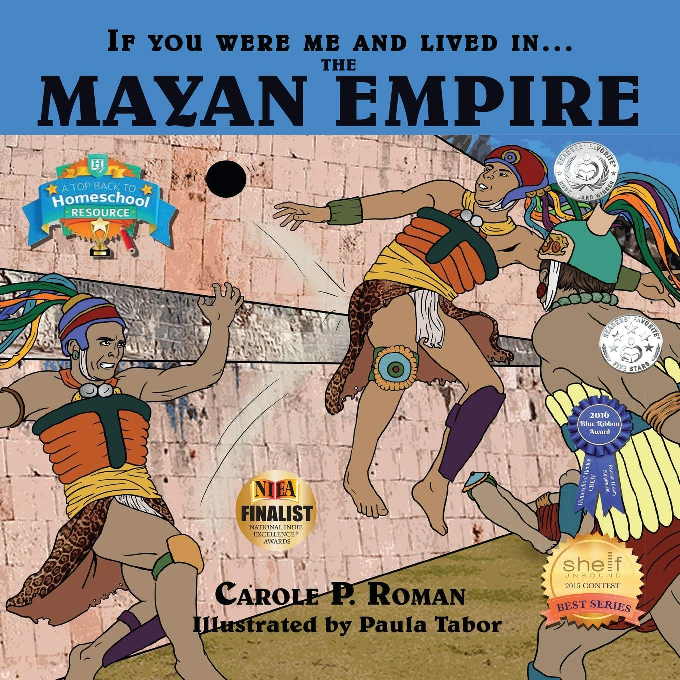 If You Were Me and Lived In... the Mayan Empire: An Introduction to Civilizations Throughout Time (If You Were Me and Lived In...Historical)