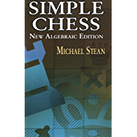 Simple Chess: New Algebraic Edition (Dover Chess) (English Edition)