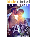 In The Air: A Bodyguards Book
