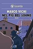 Nel più bel sogno: Una nuova avventura del commissario Bordelli