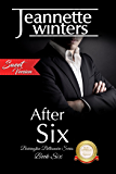 After Six - Sweet Version (Barrington Billionaires Sweet Series Book 6)