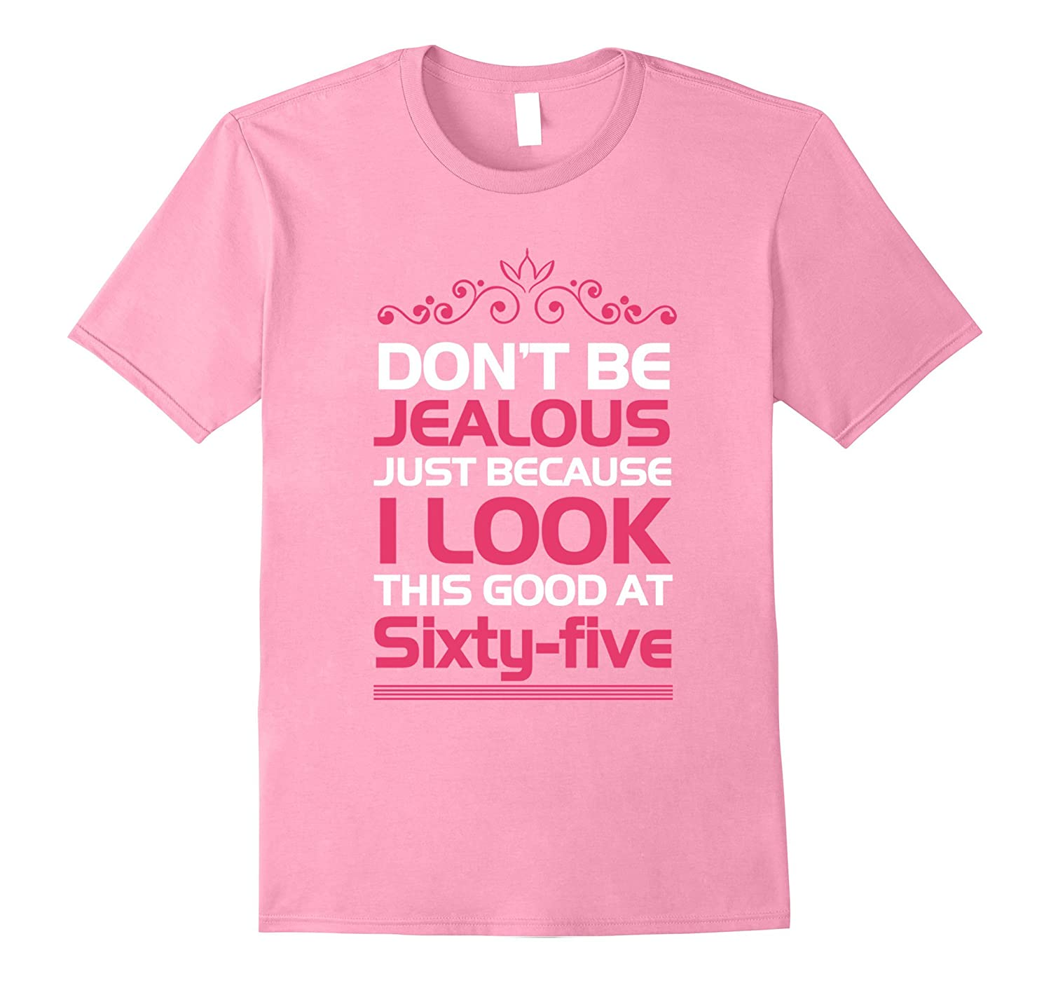 65th Grandma Birthday Shirts I Look This Good At Sixty Five TH