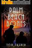 Palm Beach Bones (Charlie Crawford Mystery Book 4)