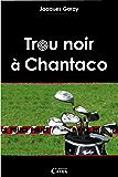 Trou noir à Chantaco