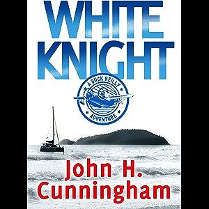 WHITE KNIGHT: A Buck Reilly Adventure