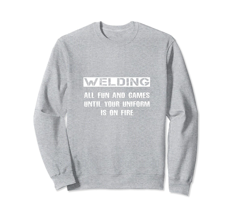 Funny Welder Joke Gift Sweatshirt Funniest Welding Clothes-anz