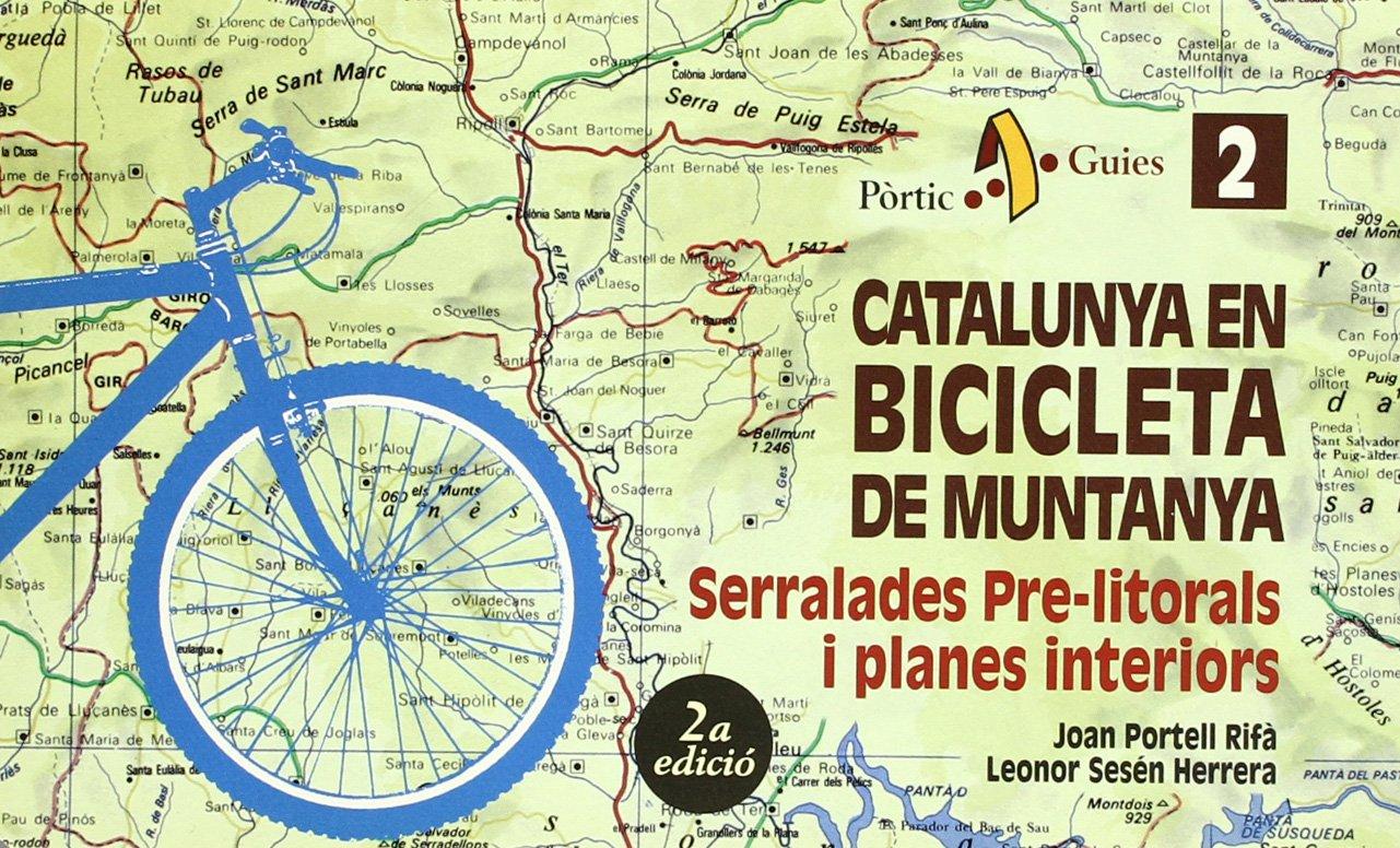 Catalunya en bicicleta de muntanya. Serralades Pre-litorals i ...