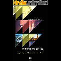 Mi Barcelona querida: Espionaje, política, amor y mentiras