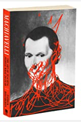Machiavelli: The Art of Teaching People What to Fear Kindle Edition