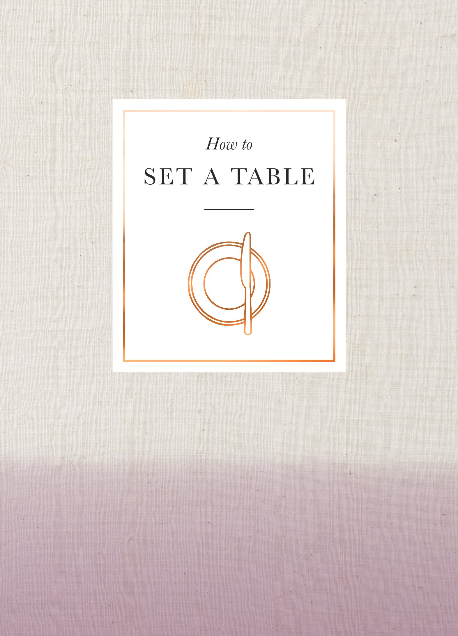 How to Set a Table: Inspiration, ideas and etiquette for hosting friends and family