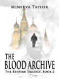 The Blood Archive : Book Two  Russian Trilogy