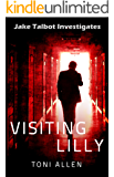 Visiting Lilly (Jake Talbot Investigates Book 1)