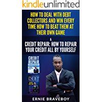 your beginner guide to beat debt collectors and fix your credit fast.: BEAT DEBT COLLECTORS AND FIX YOUR CREDIT