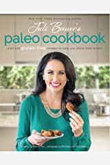 Juli Bauer's Paleo Cookbook: Over 100 Gluten-Free Recipes to Help You Shine from Within Kindle Edition