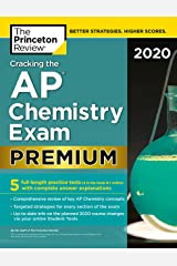 Cracking the AP Chemistry Exam 2020, Premium Edition: 5 Practice Tests + Complete Content Review (College Test Preparation) Kindle Edition