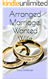 Arranged Marriage, Wanted Wife