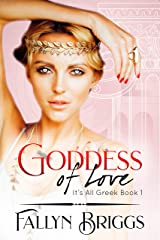 Goddess of Love (It's All Greek Book 1) Kindle Edition