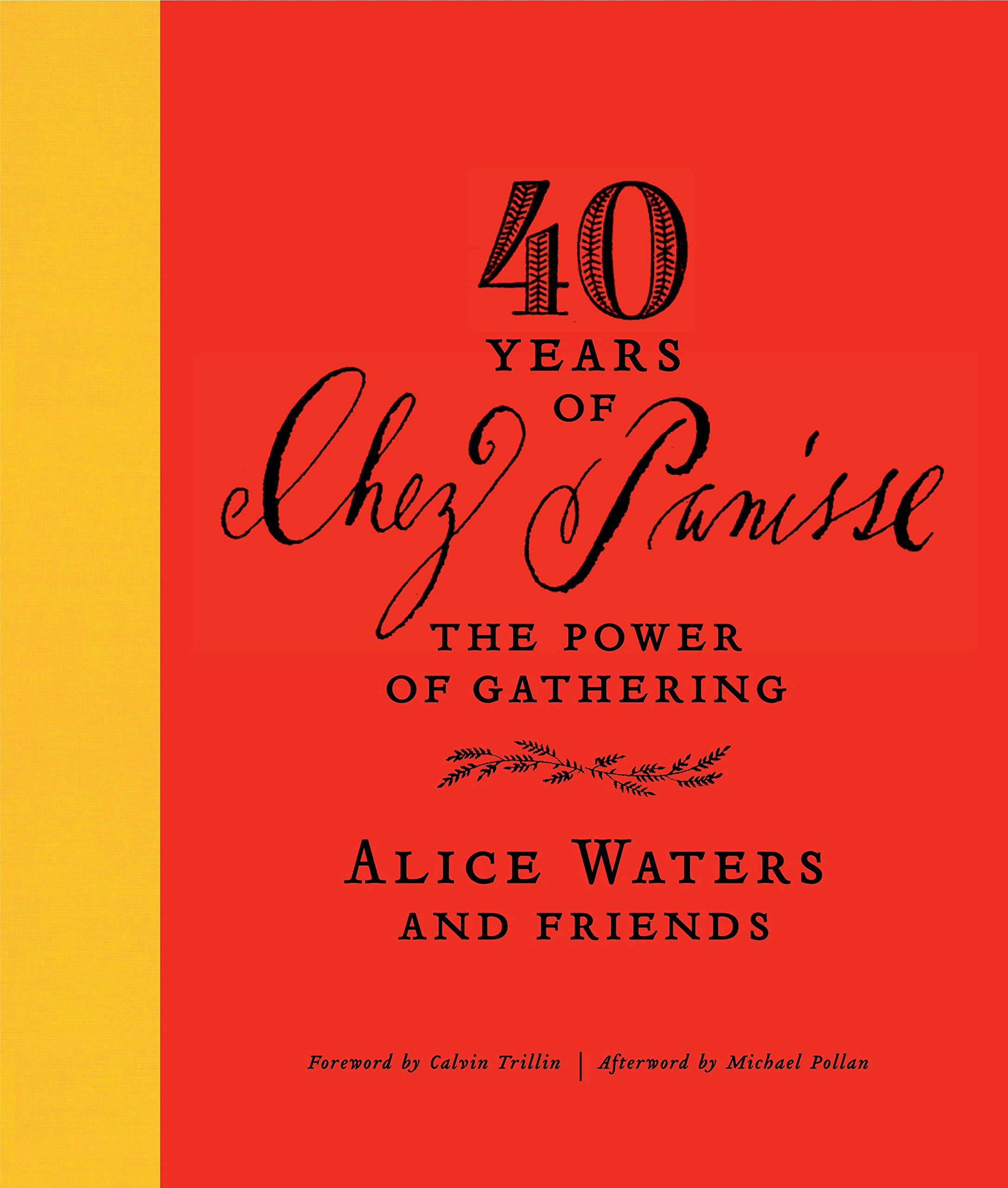 Download 40 Years of Chez Panisse: The Power of Gathering PDF